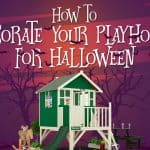 Getting Your Playhouse Ready For Halloween in 6 Spooky Steps