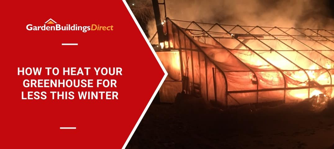 heat your greenhouse for less this winter