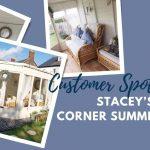 Customer Spotlight: Stacey's Renna Corner Summerhouse