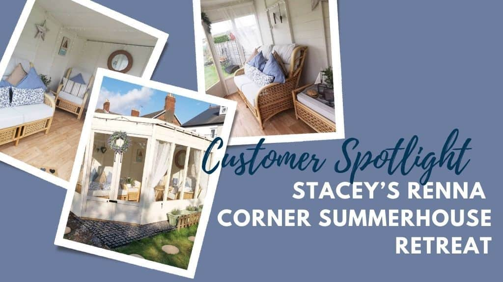 Customer Spotlight Stacey's Renna Corner Summerhouse Retreat