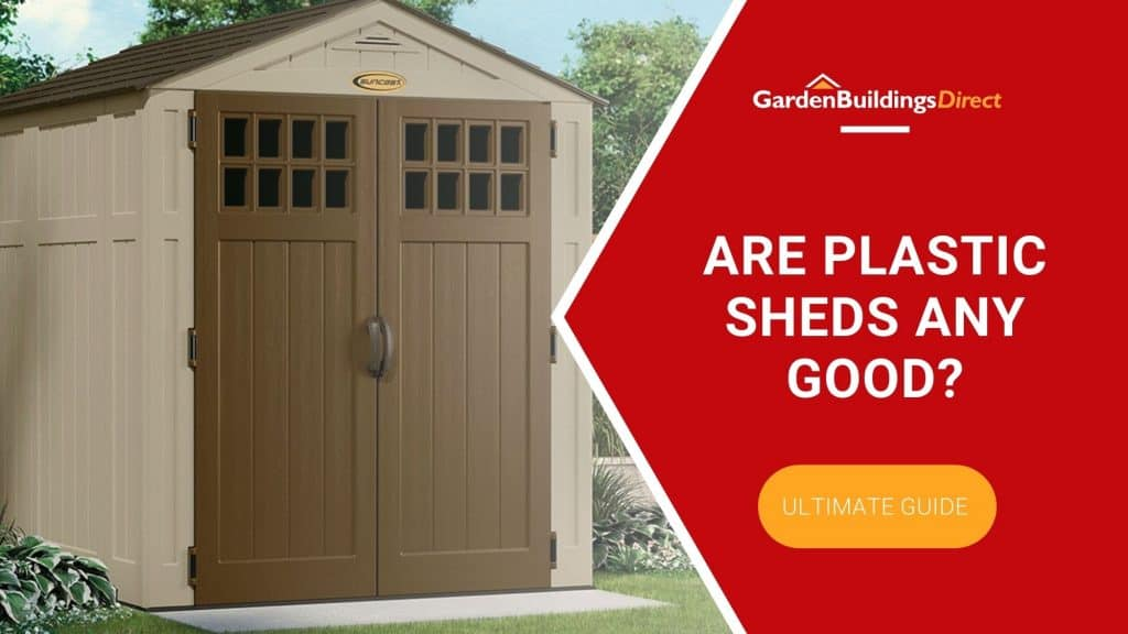 are plastic sheds any good ultimate guide on red arrow banner with garden buildings direct logo pointing to an apex roof double-door plastic shed in tan