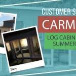CARMEN LOG CABIN SUMMERHOUSE: CUSTOMER STORIES