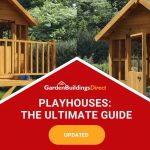 Playhouses – The Ultimate Guide