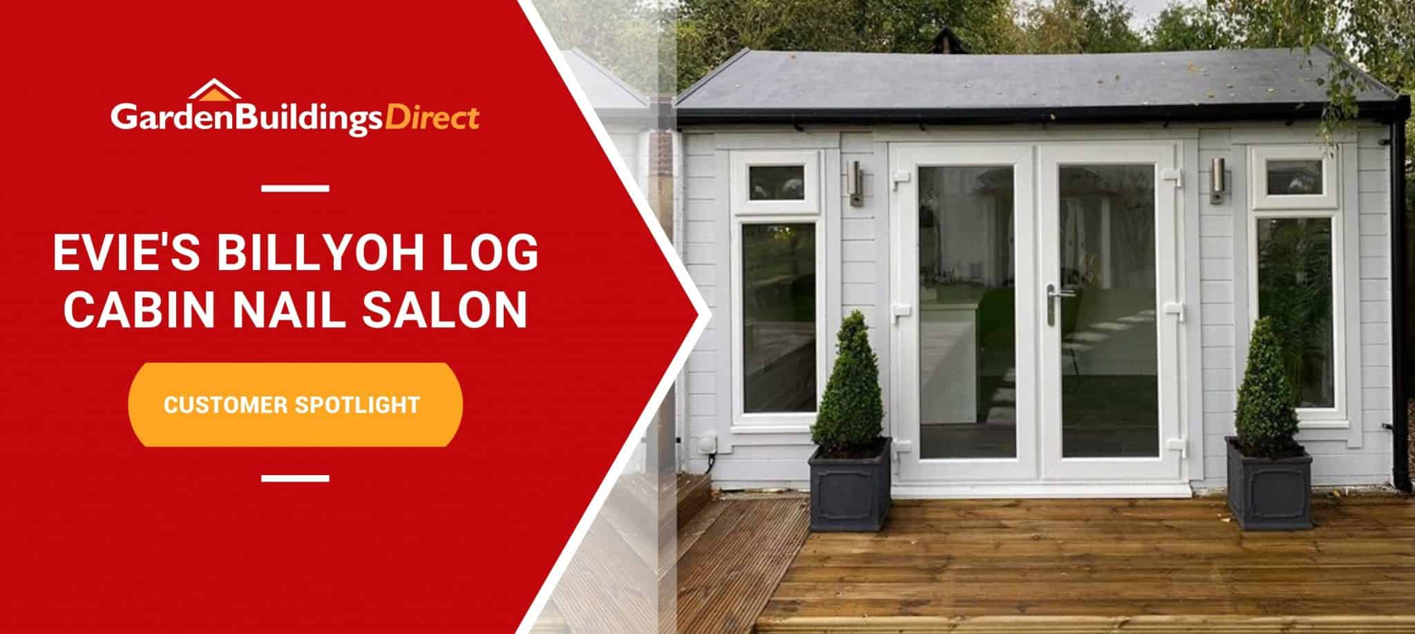 BillyOh Darcy Log cabin summerhouse painted white with Garden Buildings Direct logo and banner
