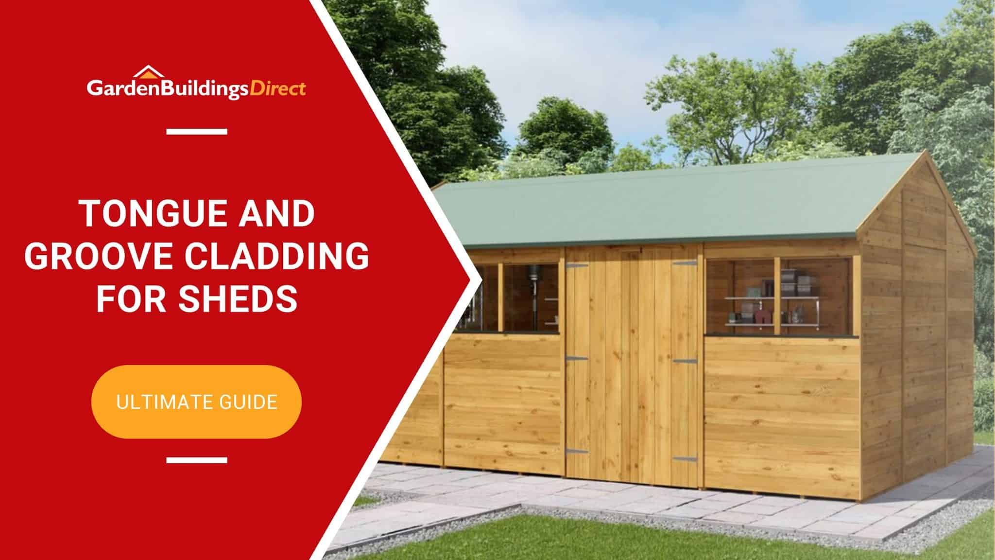 tongue and groove cladding for sheds ultimate guide banner on red background with garden buildings direct logo and a wooden shed with a reverse apex roof on paving slabs in a garden