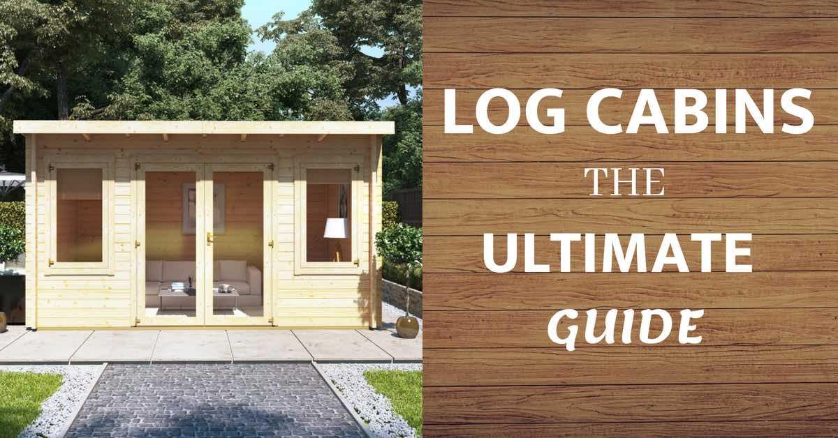 Ultimate Log Cabin Guide