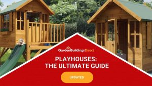 Playhouses: The Ultimate Guide on red arrow banner with Garden Buildings Direct Logo and two playhouses stood side-by-side