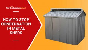 how to stop condensation in metal sheds on a red arrow banner with garden buildings direct logo and a reverse apex roof grey metal shed on a yellow background