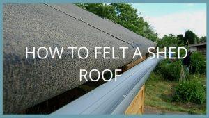 felt on a shed roof